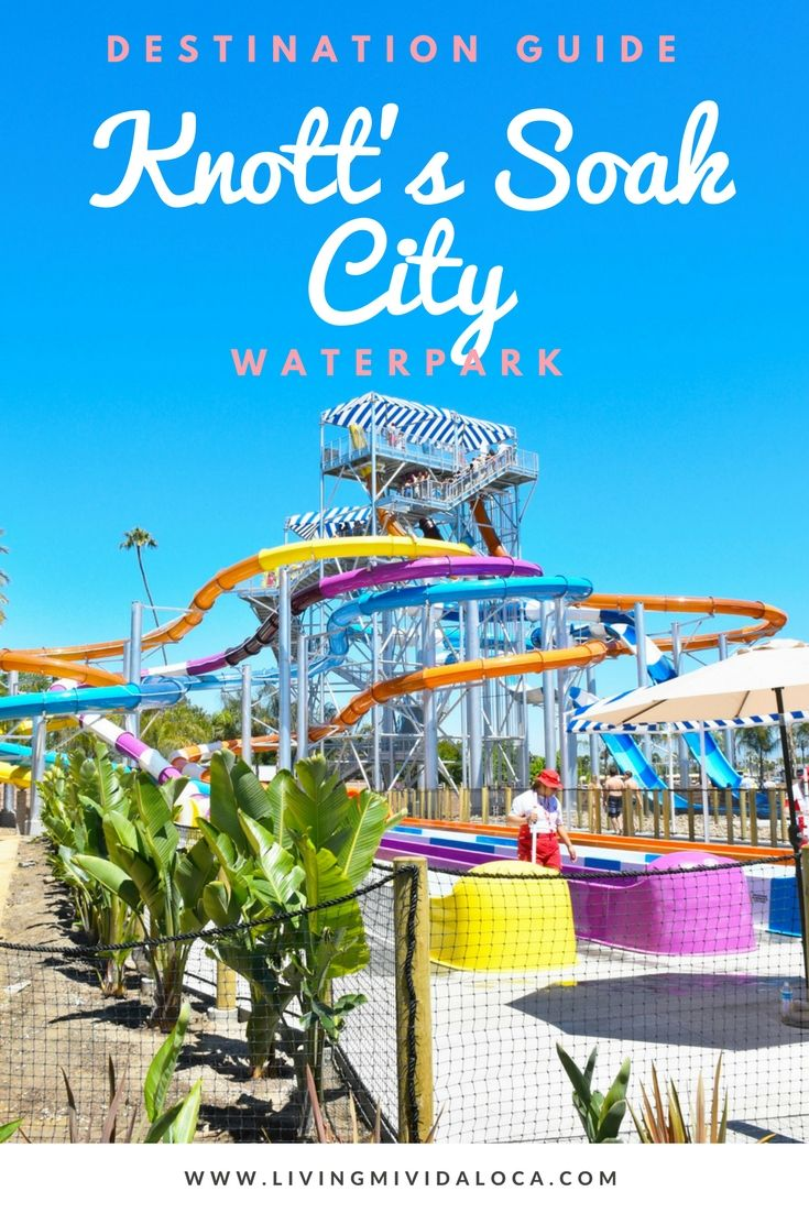 Knott's Soak City Destination Guide - LivingMiVidaLoca.com