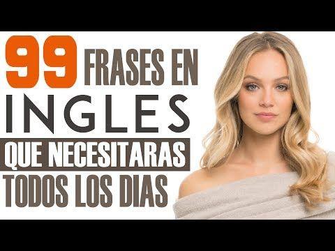 99 Frases en Inglés que Necesitarás Todos los Días - Inglés Americano para Principiantes - YouTube