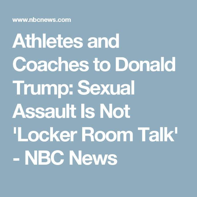 Athletes and Coaches to Donald Trump: Sexual Assault Is Not 'Locker Room Talk' - NBC News
