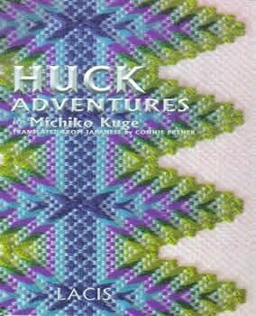 Huck Adventures (Swedish weaving) -This is an incredible book of Swedish Weaving and Huck.
