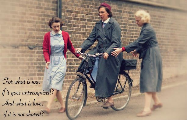 Call the Midwife quote. Season 3, episode 9 (finale) Quote from the older Jenny Lee reminiscing