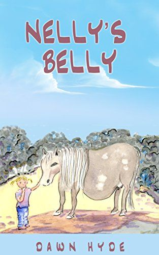 Nelly's Belly (Horsenalities Book 2) by Dawn Hyde. What's in Nelly's Belly? #kids_picture_books #kids_books