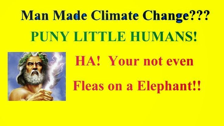 Man Made Climate Change bad science start to finish.  Even the Father of Climate Change James Lovelock reversed himself and called himself an alarmist. http://nospoonfedthoughts.blogspot.com/2014/09/man-made-climate-change-i-think-not_24.html