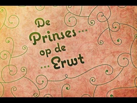 De Prinses op de Erwt - YouTube