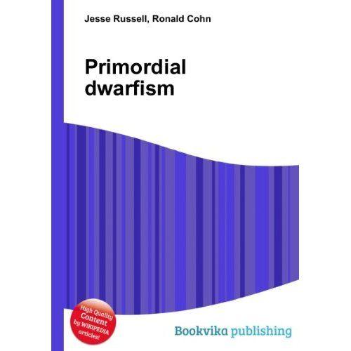 Primordial+Dwarfism+Books | Primordial dwarfism Ronald Cohn Jesse Russell Books