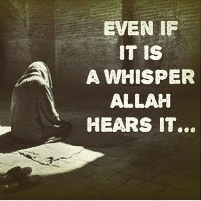 You don't need to shout nor to cry out loud because Allah hears even the very silent prayer of a sincere heart. #prayer