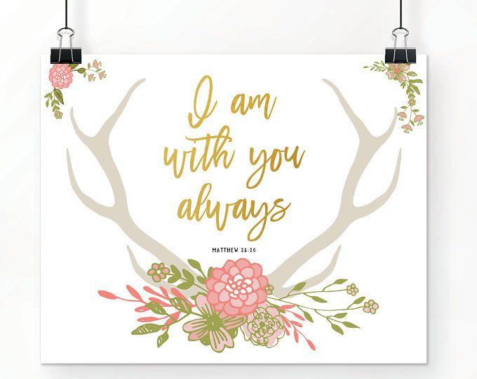 Printable Nursery Wall Decor, Boho Nursery, Shabby Chic Antler Art Print, Bible Verse Print, I am with you Always, Faux Gold