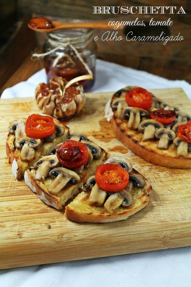 Hoje para jantar ...: Bruschetta de cogumelos, tomate e alho caramelizado