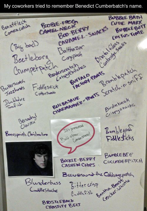 Frankly, if you say any of these names, we will most likely understand it to be Benedict Cumberbatch anyway.