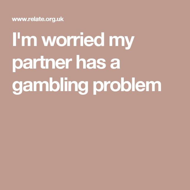 I'm worried my partner has a gambling problem