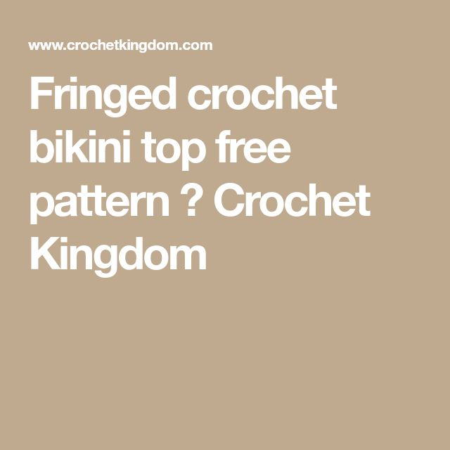 Fringed crochet bikini top free pattern ⋆ Crochet Kingdom