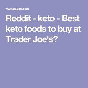 Reddit - keto - Best keto foods to buy at Trader Joe's?