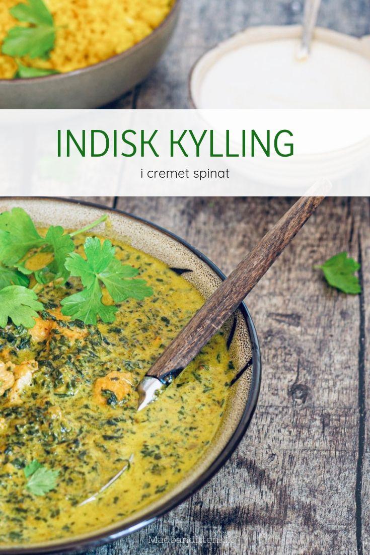 Indisk Kylling I Cremet Spinat Opskrift Madopskrifter Kylling Og Indisk