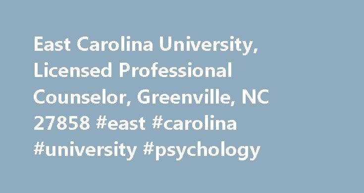 East Carolina University, Licensed Professional Counselor, Greenville, NC 27858 #east #carolina #university #psychology http://claim.nef2.com/east-carolina-university-licensed-professional-counselor-greenville-nc-27858-east-carolina-university-psychology/  # East Carolina University East Carolina University The information in Psychology Today is provided exclusively by participating support groups. When you see this seal, it means Psychology Today has verified the following: The name and…