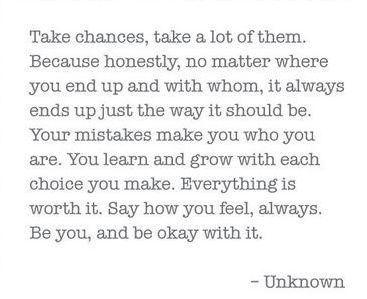 Take chances...