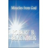 Miracles from God (Paperback)By Robert B. Blackmer
