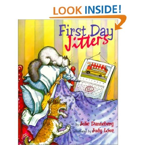 First Day Jitters by Judy Love - Picture Story Book.
