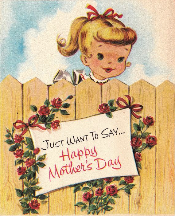 Mother's Day, 1958  http://www.etsy.com/listing/76588926/vintage-1958-just-want-to-say-happy?ref=sr_gallery_19=_search_submit=_search_query=greeting+cards_view_type=gallery_ship_to=CA_page=2_search_type=vintage_facet=vintage
