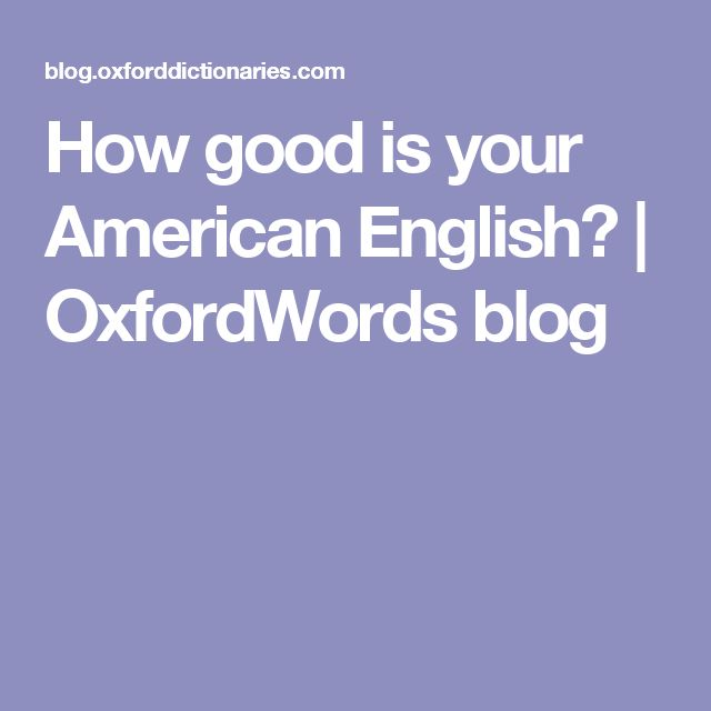How good is your American English? | OxfordWords blog