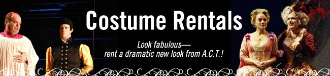 Costume rental  American conservatory theater - poeple have gotten art deco and other period dresses from them. Rental Period, 1 week, rent $140-200 for costume, fittings, and all accessories M, Th, F 10am -4pm appt only