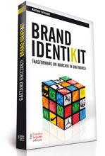 BRAND IDENTIKIT - Gaetano Grizzanti Il libro che svela come trasformare un marchio in una marca. http://www.faustolupettieditore.it/catalogo.asp?id=149