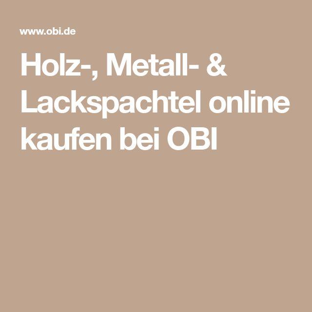 Holz-, Metall- & Lackspachtel online kaufen bei OBI
