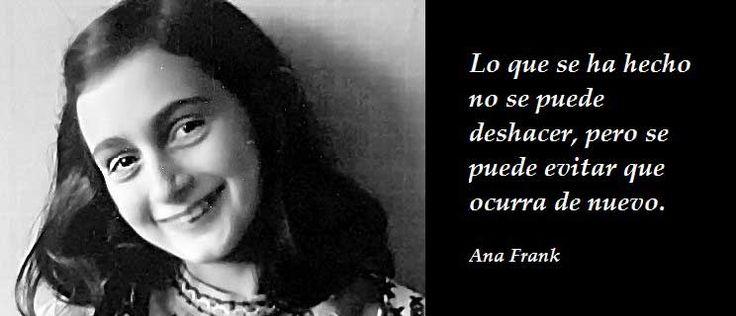 Frases de Ana Frank, debido a la persecución sufrida durante la Segunda Guerra Mundial, tuvo que esconderse en la llamada casa de atrás. Diario de Ana Frank