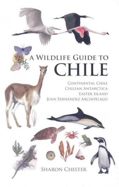 This is the first comprehensive English-language field guide to the wildlife of Chile and its territories--Chilean Antarctica, Easter Island, Juan Fernandez, and San Felix y San Ambrosio. From bats to