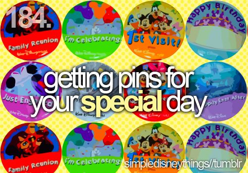 If you've never been to Disney, and you're celebrating, make sure to ask for a pin!  Cast members, as well as perfect strangers, are quick to offer their congratulations!