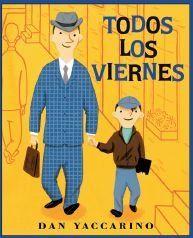 Todos los viernes (Infantil Y Juvenil): Amazon.es: Dan Yaccarino: Libros