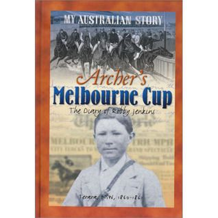 Archer's Melbourne Cup : the diary of Robby Jenkins by Vashti Farrer