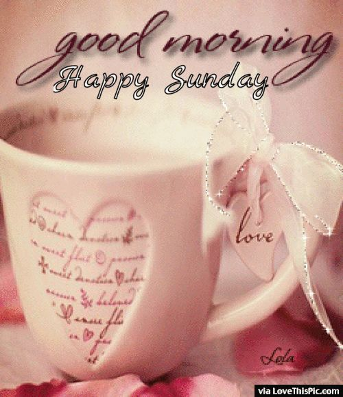 230013-Good-Morning-Happy-Sunday-Gif.gif (500×580)
