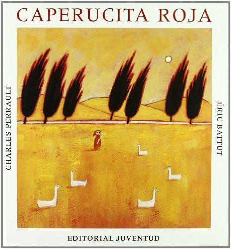 Caperucita Roja: Amazon.es: Eric Battut, Charles Perrault: Libros