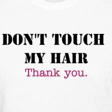 natural hair quotes | Natural Curly Hair, Please Don't Touch | Shan Tell'em