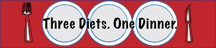 """Three Diets.  One Dinner      """"This blog provides you with healthy, inspired paleo recipes the whole family can enjoy. Occasionally I will throw in a tip or trick on sneaking vegetables in your meals. Living paleo in a non-paleo family is possible."""""""