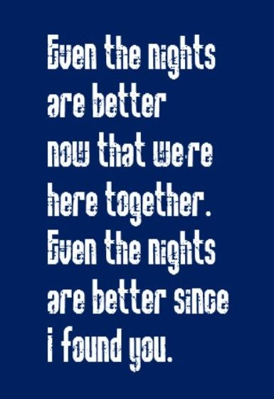 Air Supply - Even the Nights Are Better - song lyrics, song quotes, music lyrics, music quotes, songs.   Kristi