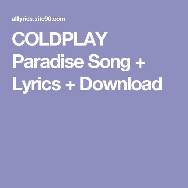 COLDPLAY Paradise Song + Lyrics + Download