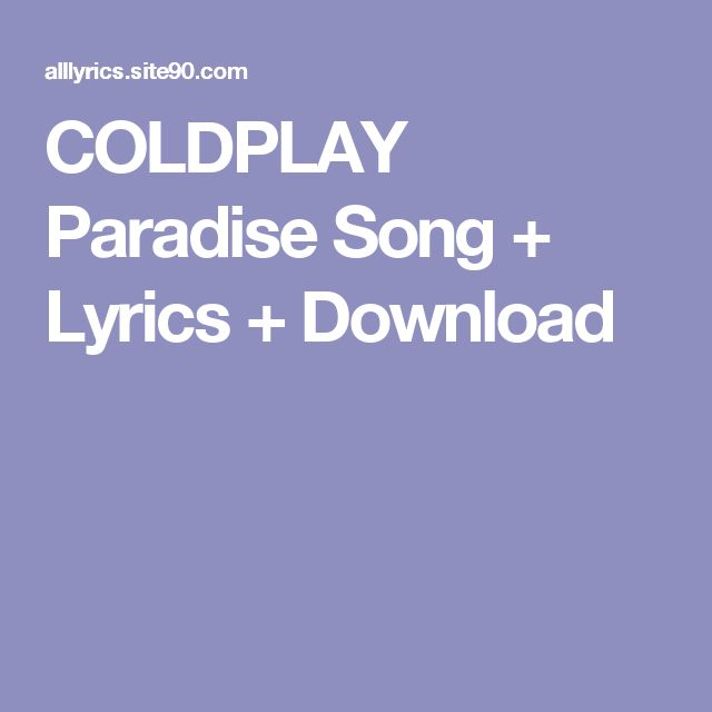 Download Song Quotes: 17 Best Ideas About Coldplay Paradise Lyrics On Pinterest