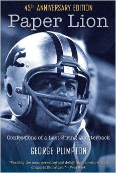 Paper Lion: Confessions of a Last-String Quarterback: George Plimpton: 9781599218090: Amazon.com: Books