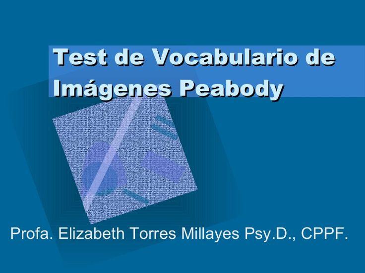Test de Vocabulario de Imágenes Peabody Profa. Elizabeth Torres Millayes Psy.D., CPPF.