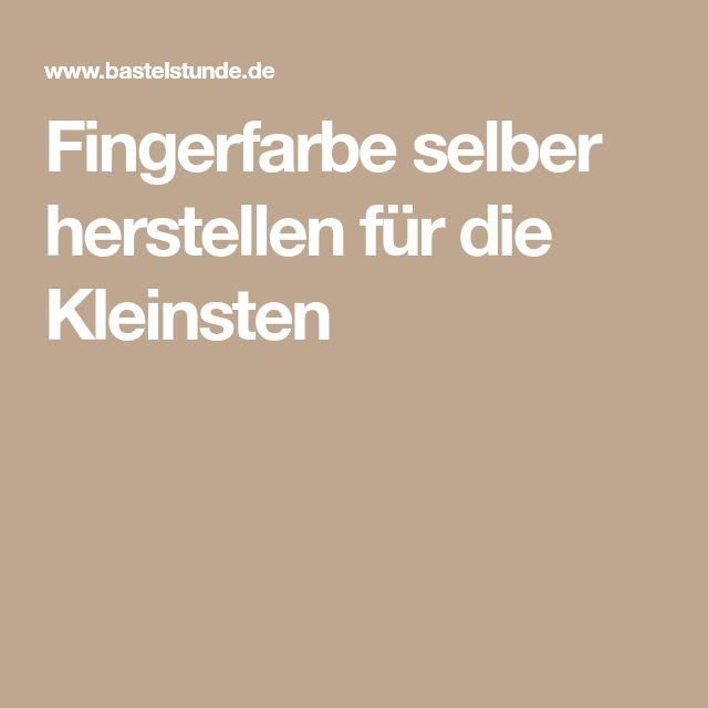 Fingerfarbe selber herstellen für die Kleinsten