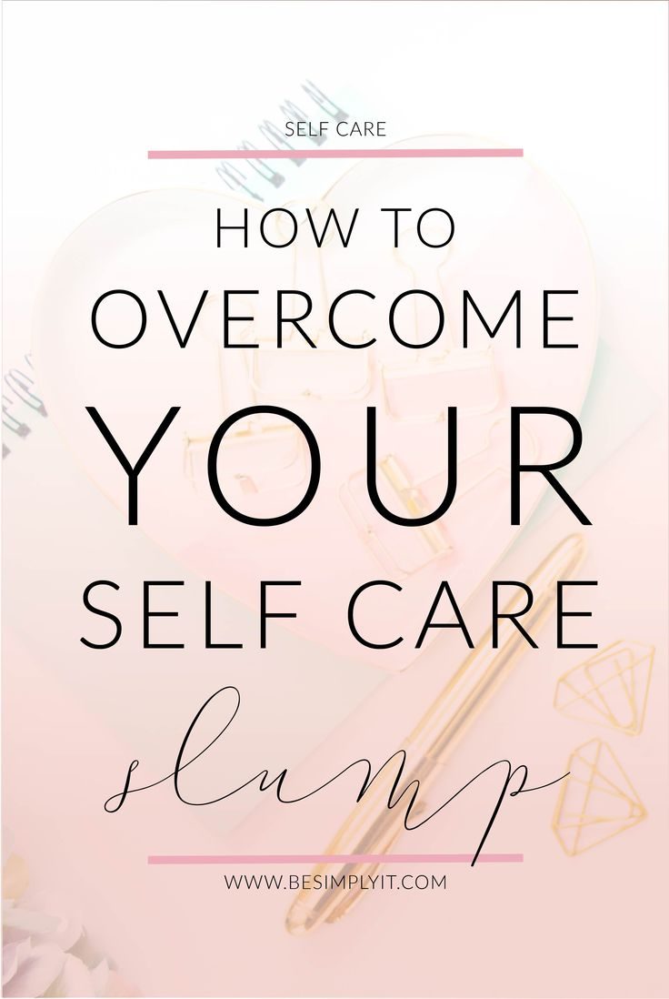 Feel like self care is always really awkward? Like taking care of you is unnatural? No problem! We can overcome your self care slump today and finally have self care click for you.
