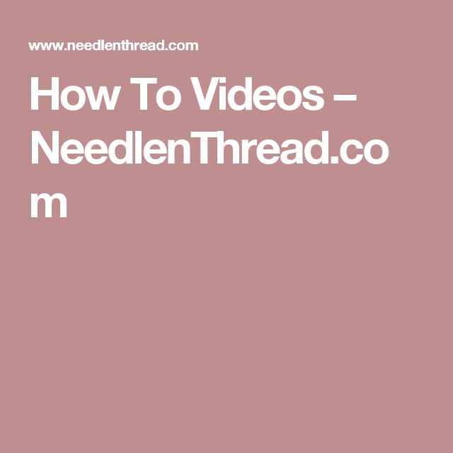 How To Videos – NeedlenThread.com