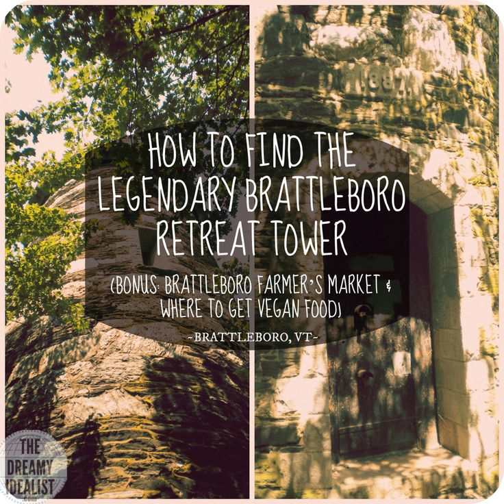 How to Find the Legendary Brattleboro Retreat Tower, where to find vegan food, driving the Molly Stark Byway, visiting the Brattleboro Farmer's Market and one of the best covered bridges in Vermont.
