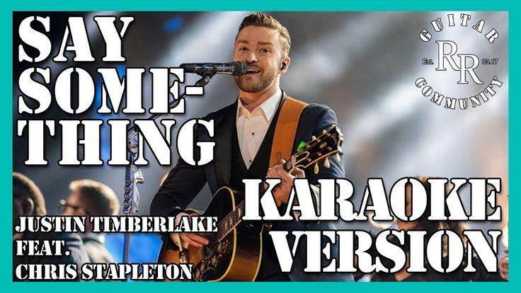 'Say Something' by Justin Timberlake feat. Chris Stapleton - Karaoke Duet Version | Real instruments | no vocals