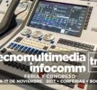 TecnoMultimedia InfoComm es la feria y congreso en producción de radio, video y televisión, que comenzo ayer en el pabellón 3 de Corferias, en la ciudad de Bogotá y que se dsarrolara hasta el 16 de noviembre. Se trata de la decima edición en la que participan mas de 70 expositores en 4000 metros cuadrados.