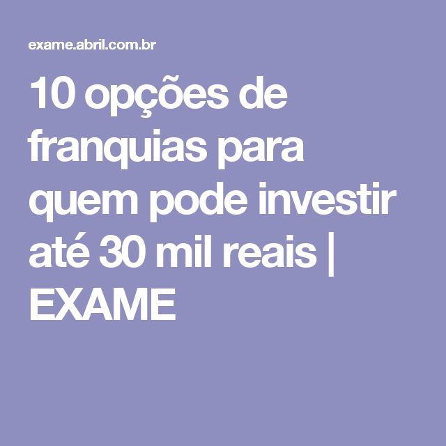 10 opções de franquias para quem pode investir até 30 mil reais | EXAME