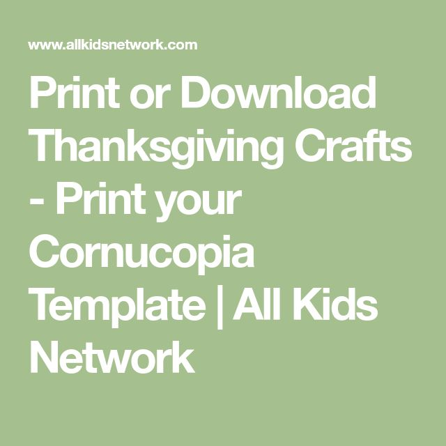 Print or Download Thanksgiving Crafts - Print your Cornucopia Template | All Kids Network