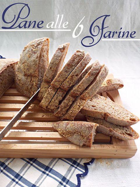 I biscotti della zia: Pane alle 6 farine con lievito madre