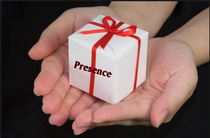 """The Gift Of Being """"Present"""""""